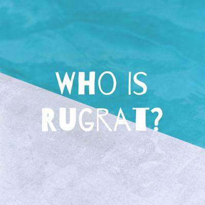 Who Is Rugrat?