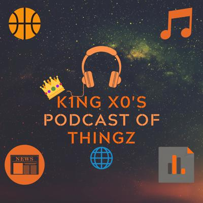 K1NG X0's Podcast Of Sportz & Thingz