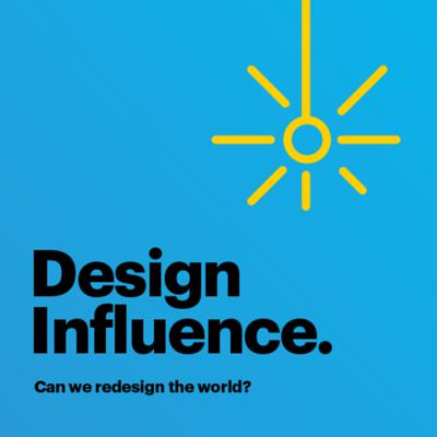 What if we could redesign the systems that don't work? Design Influence is about exploring how we can use business and design to reimagine the world's constructs. In other words it's about adventures in entrepreneurship, philanthropy, and innovation.