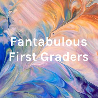 Fantabulous First Graders
