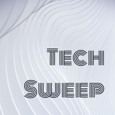 Tech Sweep