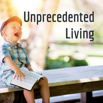 Unprecedented Living