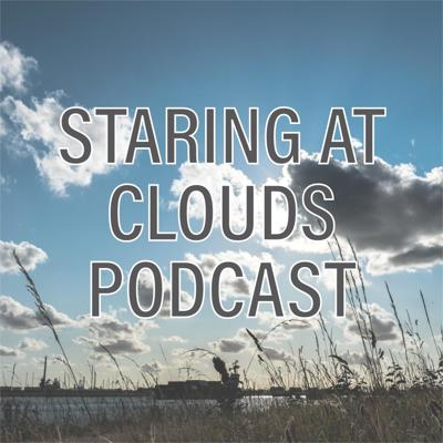 Staring at Clouds Podcast