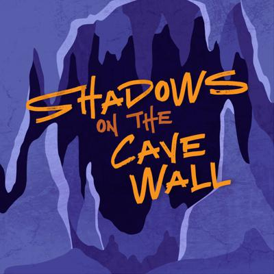 Shadows On The Cave Wall