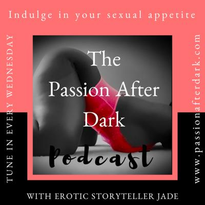 The Passion After Dark Podcast