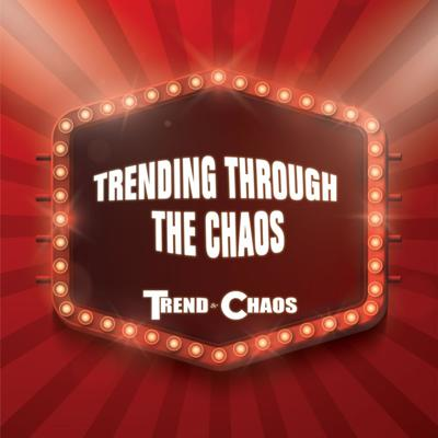 Trending Through The Chaos
