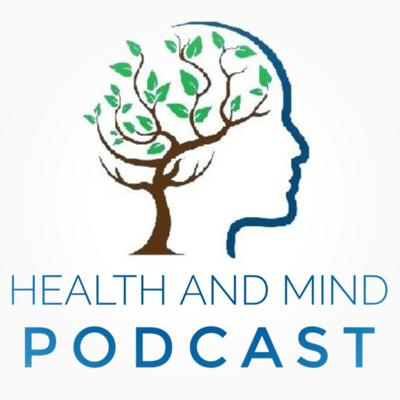 Health and Mind Podcast