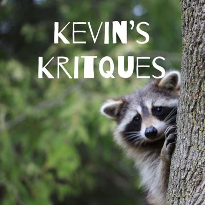 Kevin's Kritques