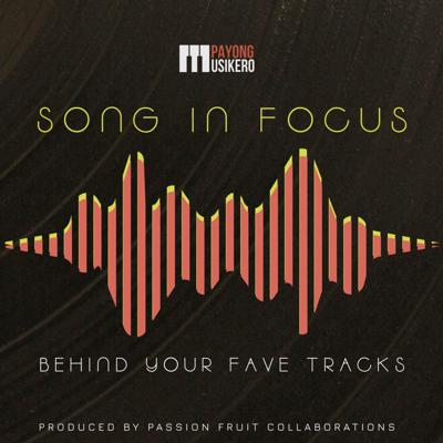 Ever wondered what the story behind your favorite tracks are? The Song in Focus podcast dives deep behind the scenes from inspirations to the various layers of creation. Hosted by Acel and Denice Lao, each episode focuses on a song featuring its songwriters and well-loved singers.  This podcast is presented by Payong Musikero and produced by Passion Fruit Collaborations.