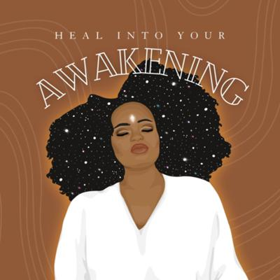 Heal Into Your Awakening