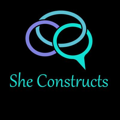 She Constructs