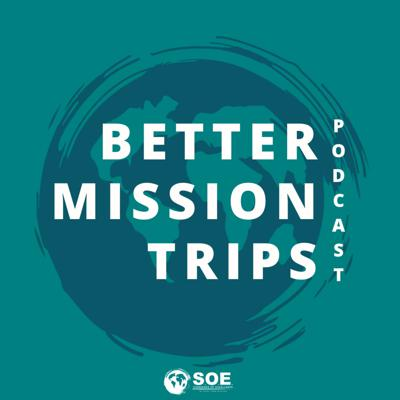 Better Mission Trips