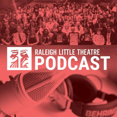 Raleigh Little Theatre Podcast