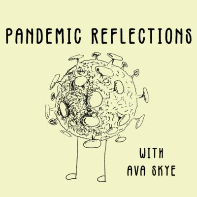 Pandemic Reflections