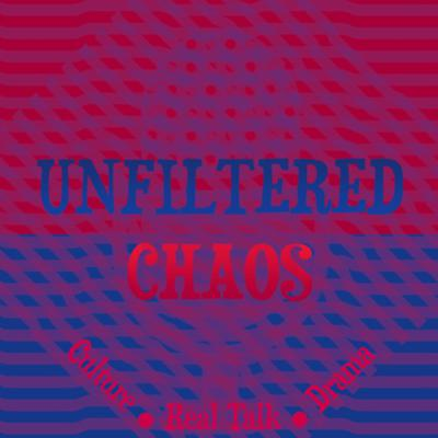 Unfiltered Chaos