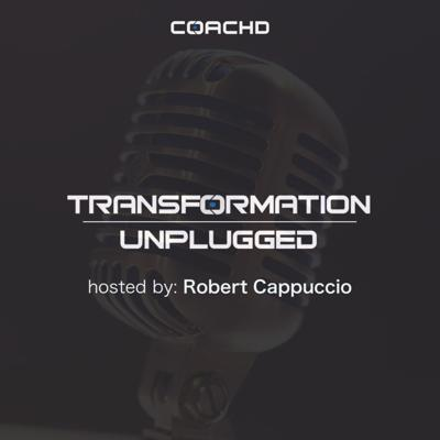 Welcome to Transformation Unplugged. The podcast where COACHD sits down with industry leaders, influencers, and transformation specialists to bring you the truth about transforming your body and mind.   Each episode is hosted by Robert Cappuccio who talks with world class guests about the ups, downs, and eye-opening reality of truly transforming the body, mind, and behaviors that shape our lives.   Send topics or guest suggestions to transformationunplugged@coachd.fit or on Instagram @coachd.fit. Please don't forget to subscribe, rate, and review it.  Support this podcast: https://anchor.fm/transformation-unplugged/support
