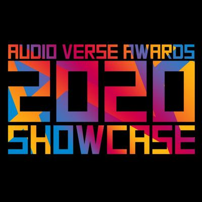 Welcome to the Audio Verse Awards Nominee Showcase Podcast: your destination for the latest Audio Verse Awards nominees! All productions showcased here were nominated by community members like you. So take a listen! Only YOU can decide which of these nominees make it into the Finals!