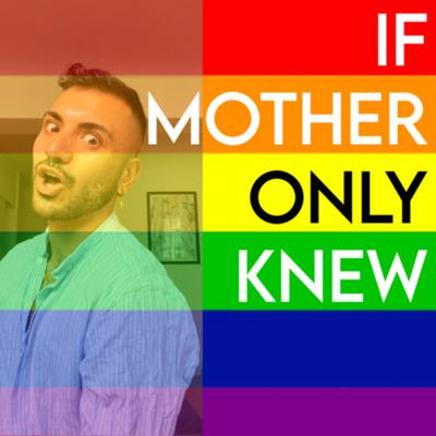 If Mother Only Knew