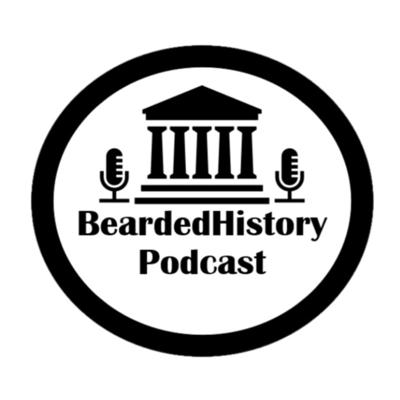 BeardedHistory Podcast