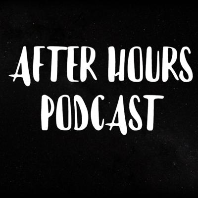 After-Hours Podcast