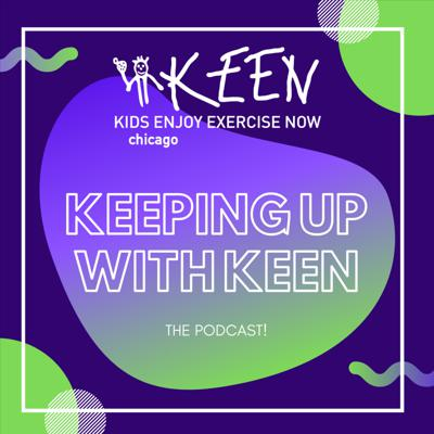 Imagine a World where ALL youth have equal opportunities for recreation, fitness, and friendship.   Kids Enjoy Exercise Now (KEEN) Chicago is a nonprofit organization that provides free art and recreation programming as well as opportunities for connection for individuals ages 5-21 living with disabilities. Listen in as our expert Athletes share about a special topic of their choice. Experience a space unique from the typical podcast and listen to the stories and perspectives of our talented and committed KEEN Chicago Athletes! To learn more visit www.keenchicago.org.