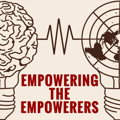Empowering the Empowerers