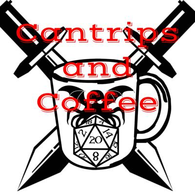 Cantrips and Coffee