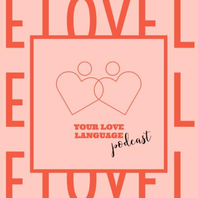 Your Love Language Podcast