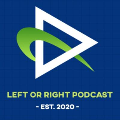 Left or Right Podcast