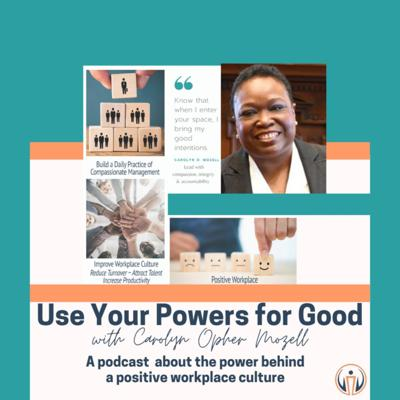 Use Your Powers for Good with Carolyn Opher Mozell