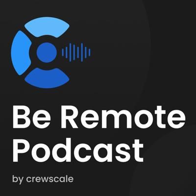 Be Remote Podcast
