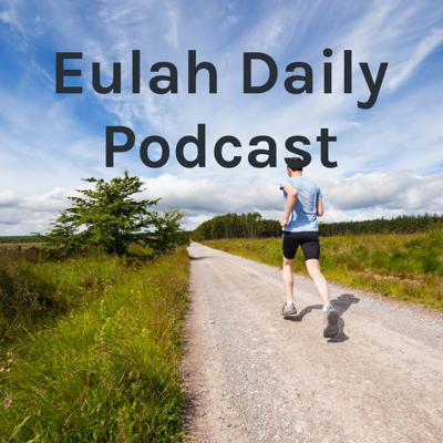 Eulah Daily Podcast