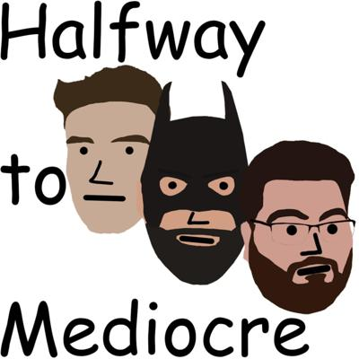Halfway to Mediocre Podcast