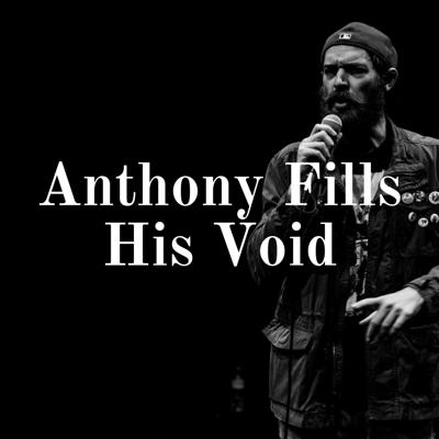 Anthony Fills His Void