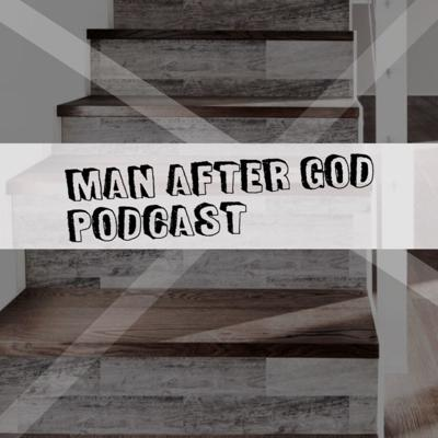 Man After God Podcast