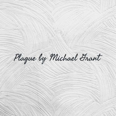 Plague by Michael Grant - Staying Persistent Can Lead to Good Results
