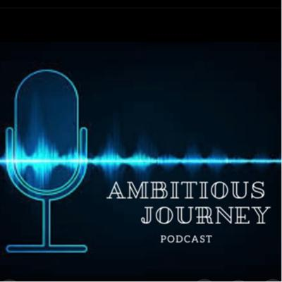 Ambitious Journey Podcast