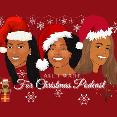 All I Want For Christmas Podcast