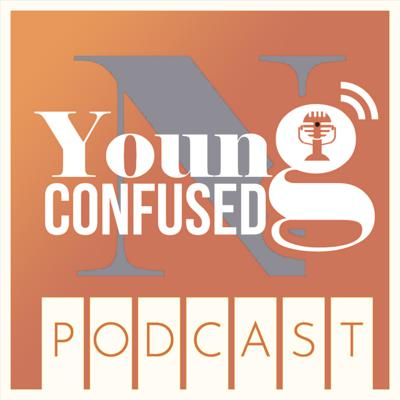 Young N Confused Podcast