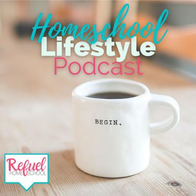 Refuel: The Homeschool Lifestyle Podcast