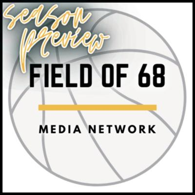 The Field of 68 2021-22 College Basketball Season Preview!