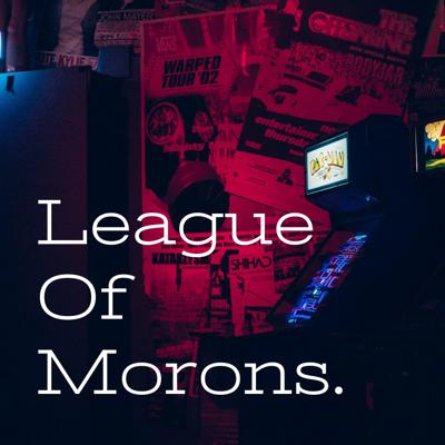 League Of Morons.