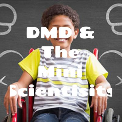 DMD & The Mini Scientisits