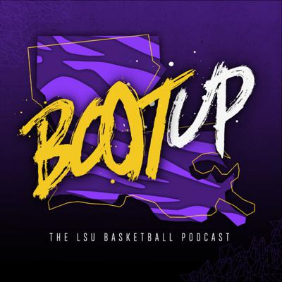 Boot Up: The LSU Basketball Podcast