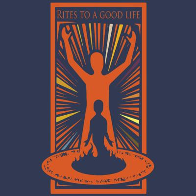 Rites to a Good Life: Everyday Rituals Of Healing & Transformation (Interviews on Rites of Passage)