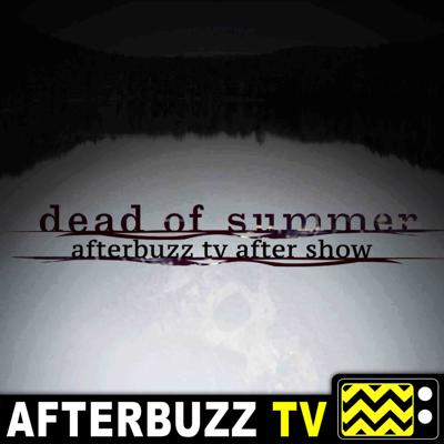 Dead Of Summer Reviews and After Show - AfterBuzz TV