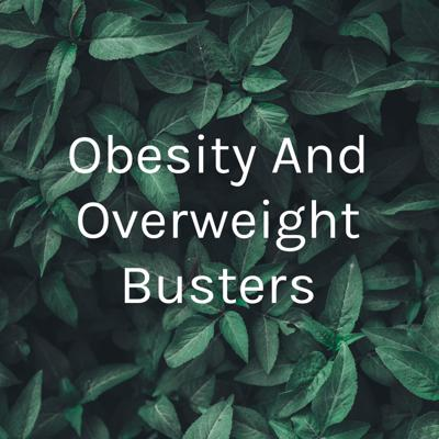 Obesity And Overweight Busters