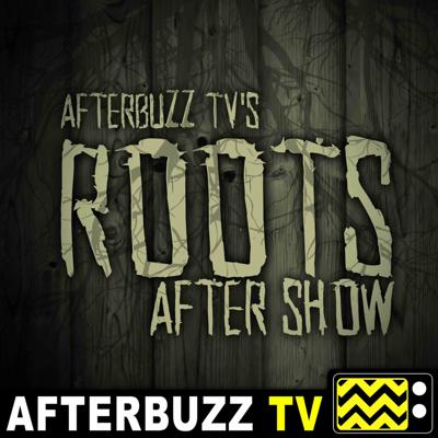 Roots Reviews and After Show - AfterBuzz TV