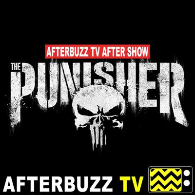 The Punisher AfterBuzz TV AfterShow Podcast a Worldwide Leader in TV Discussion