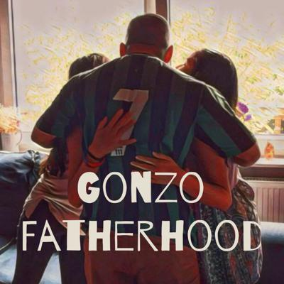 Gonzo Fatherhood